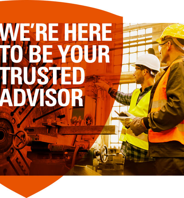 We're here to be your trusted advisor